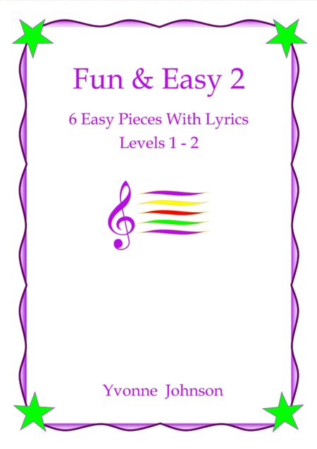 Fun Easy 2 6 Easy Piano Pieces With Lyrics Levels 1 2