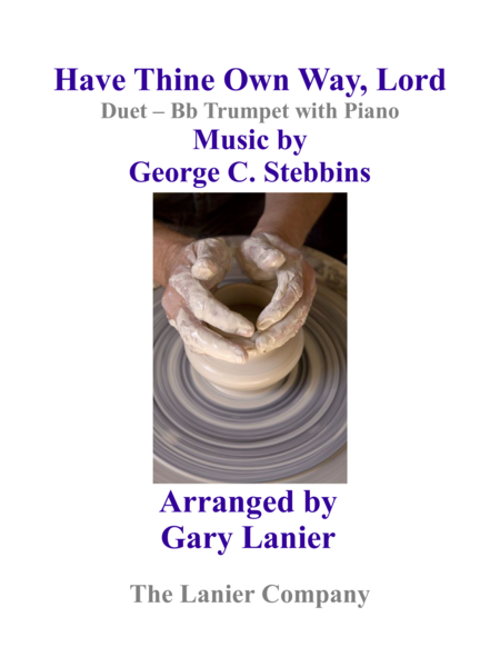 Gary Lanier Have Thine Own Way Lord Duet Bb Trumpet Piano With Parts