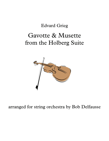 Gavotte And Musette From Griegs Holberg Suite For String Orchestra
