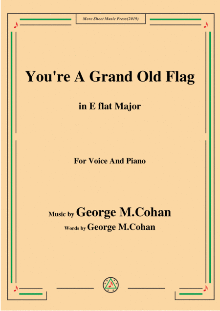 George M Cohan You Re A Grand Old Flag In E Flat Major For Voice Piano