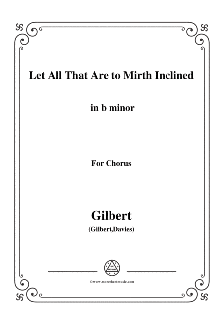 Gilbert Christmas Carol Let All That Are To Mirth Inclined In B Minor For Chorus
