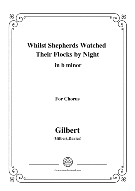 Gilbert Christmas Carol Whilst Shepherds Watched Their Flocks By Night In B Minor For Chorus