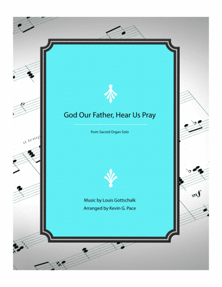 God Our Father Hear Us Pray Organ Solo Prelude