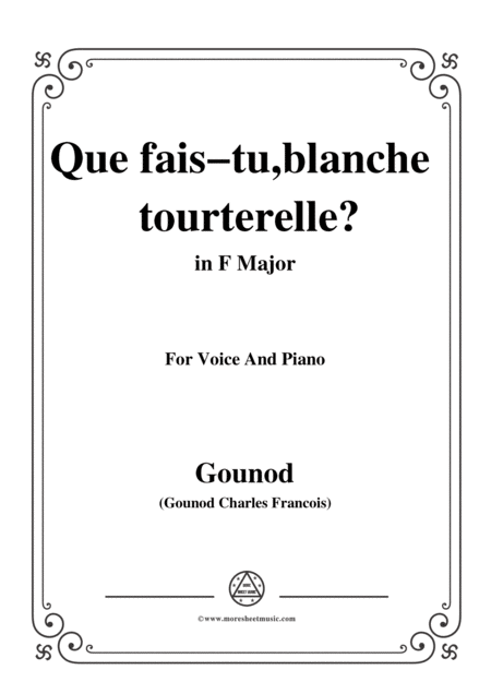 Gounod Que Fais Tu Blanche Tourterelle From Romo Et Juliette In F Major For Voice And Piano