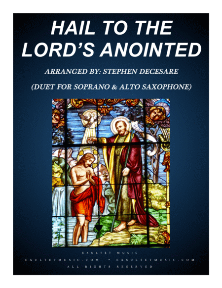 Hail To The Lords Anointed Duet For Soprano And Alto Saxophone