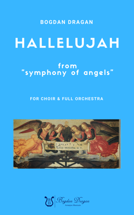 Hallelujah From Symphony Of Angels Bogdan Dragan Choir Full Orchestra