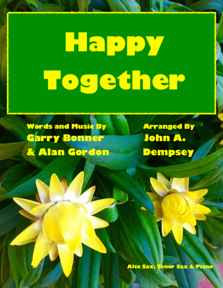 Happy Together Classic Rock Trio For Alto Sax Tenor Sax And Piano