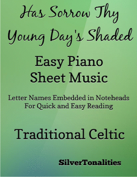 Has Sorrow Thy Young Days Shaded Easy Piano Sheet Music