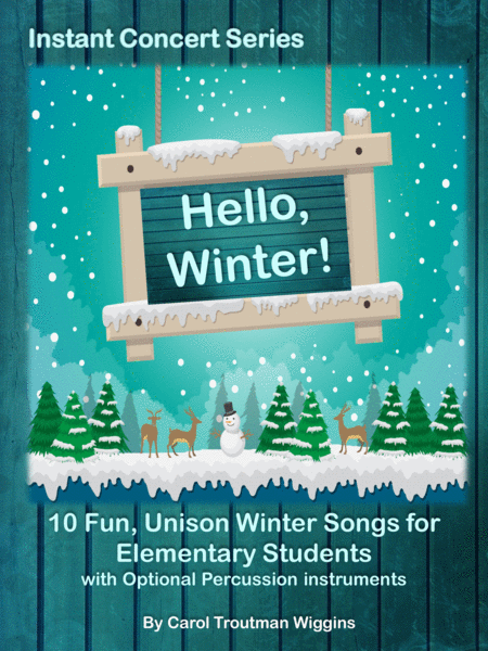 Hello Winter Instant Concert Series 10 Fun Unison Winter Songs For Elementary Students