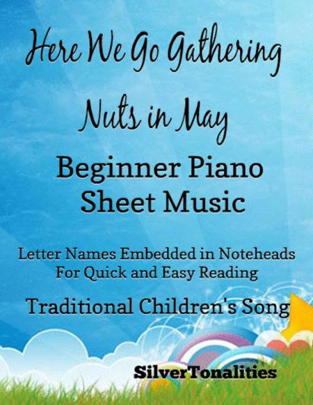 Here We Go Gathering Nuts In May Beginner Piano Sheet Music
