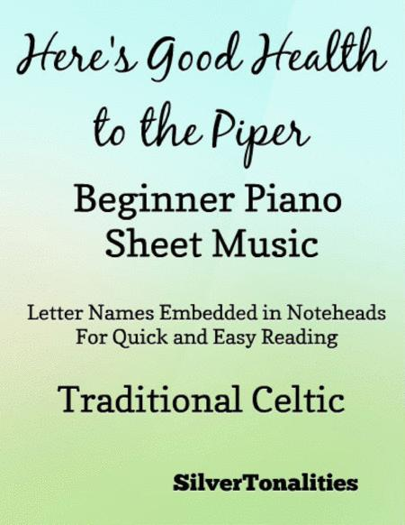 Heres Good Health To The Piper Beginner Piano Sheet Music