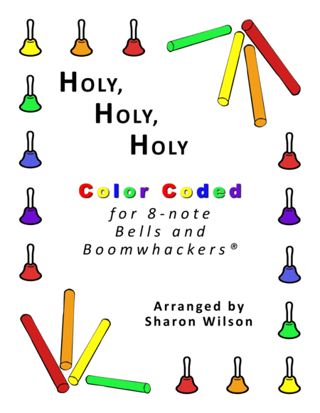 Holy Holy Holy For 8 Note Bells And Boomwhackers With Color Coded Notes