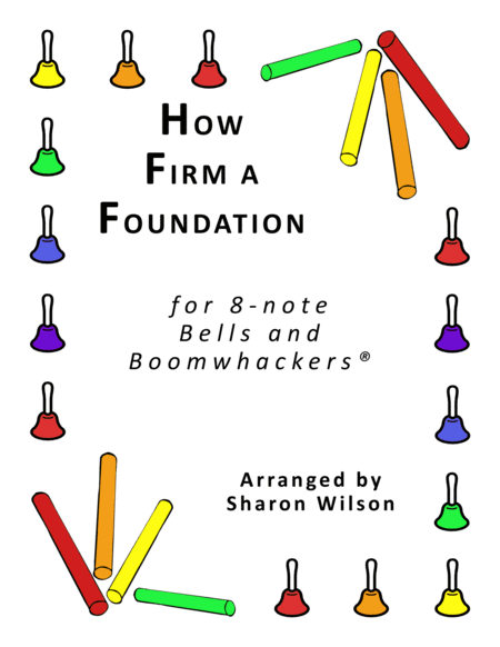 How Firm A Foundation For 8 Note Bells And Boomwhackers With Black And White Notes
