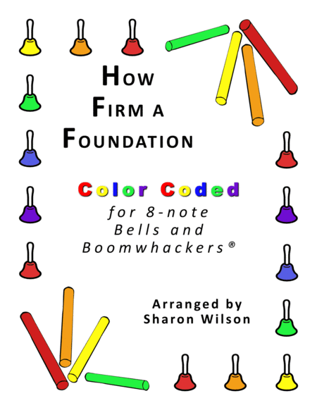 How Firm A Foundation For 8 Note Bells And Boomwhackers With Color Coded Notes