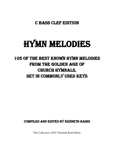 Hymn Melodies Bass Clef Edition 105 Of The Best Known Hymn Melodies From The Golden Age Of Hymnals Set In Commonly Used Keys