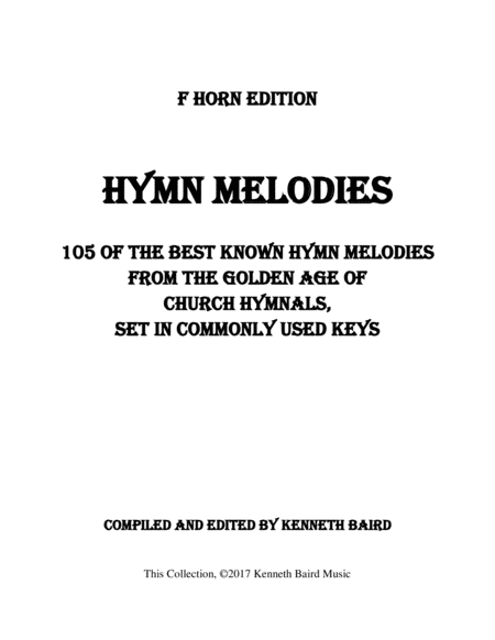 Hymn Melodies F Edition 105 Of The Best Known Hymn Melodies From The Golden Age Of Hymnals Set In Commonly Used Keys