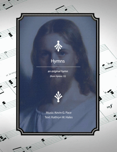Hymns An Original Hymn For Satb Voices A Hymn With The Title Hymns