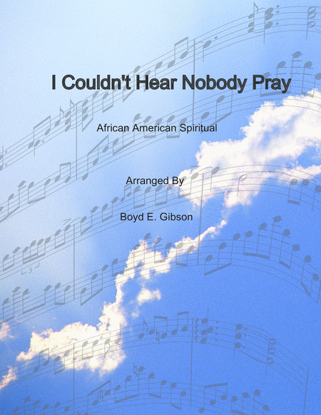 I Couldnt Hear Nobody Pray