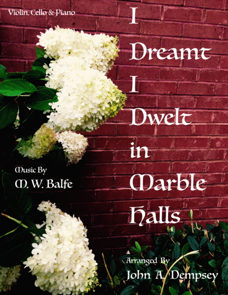 I Dreamt I Dwelt In Marble Halls Piano Trio