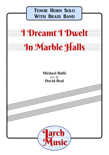 I Dreamt I Dwelt In Marble Halls Tenor Horn Brass Band