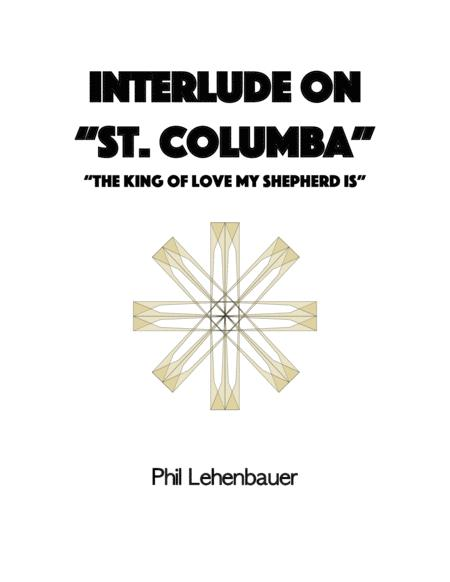 Interlude On St Columba The King Of Love My Shepherd Is Organ Work By Phil Lehenbauer