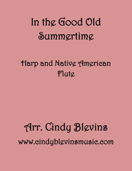 In The Good Old Summertime Arranged For Harp And Native American Flute From My Book Classic With A Side Of Nostalgia For Harp And Native American Flut