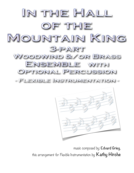 In The Hall Of The Mountain King 3 Part Woodwind And Or Brass Ensemble With Optional Percussion Flexible Instrumentation