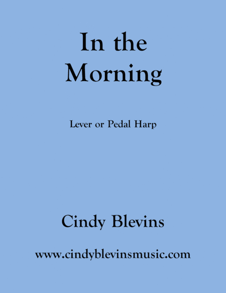 In The Morning An Original Solo For Lever Or Pedal Harp From My Book Gentility