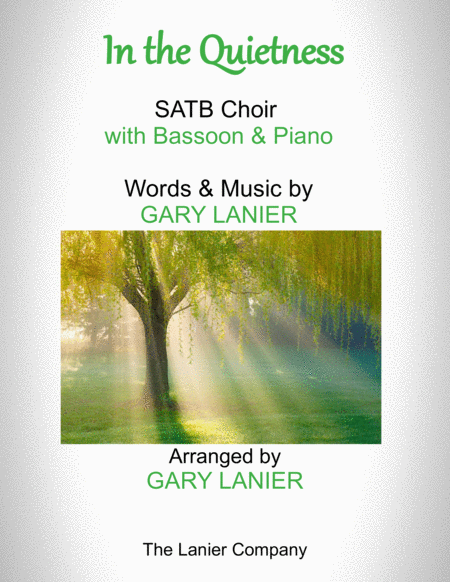 In The Quietness For Satb Choir With Bassoon Piano Separate Octavo Choir Bassoon Part Included