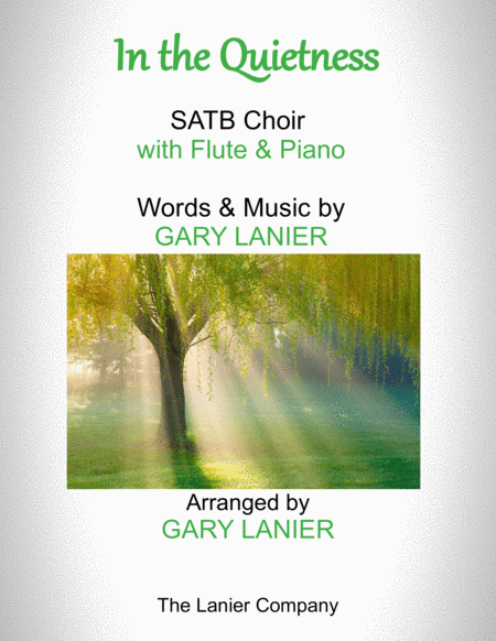 In The Quietness For Satb Choir With Flute Piano Separate Octavo Choir Flute Part Included