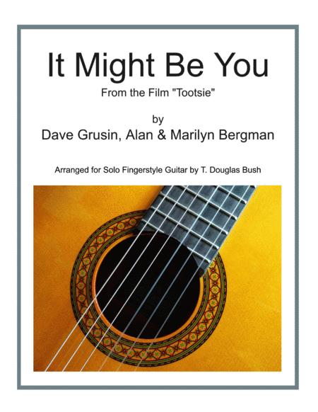 It Might Be You Theme From The Film Tootsie Arranged For Solo Fingerstyle Guitar