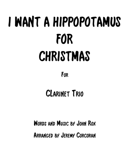 I Want A Hippopotamus For Christmas Hippo The Hero For Three Clarinets