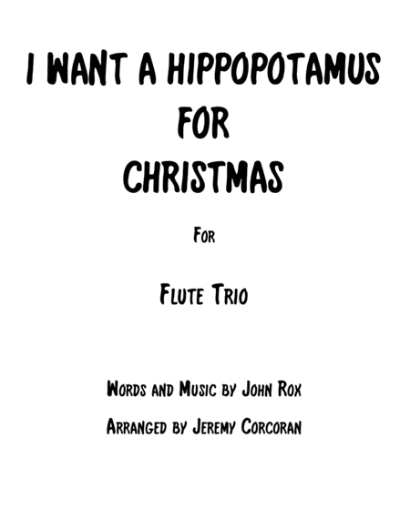 I Want A Hippopotamus For Christmas Hippo The Hero For Three Flutes