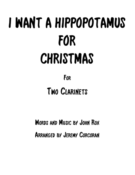 I Want A Hippopotamus For Christmas Hippo The Hero For Two Clarinets