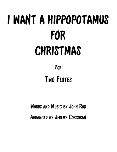 I Want A Hippopotamus For Christmas Hippo The Hero For Two Flutes