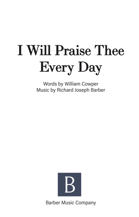 I Will Praise Thee Every Day