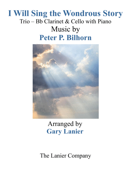 I Will Sing The Wondrous Story Trio Bb Clarinet Cello With Piano And Parts