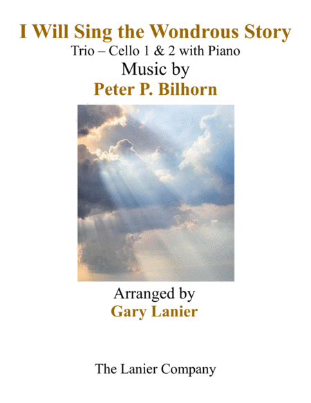 I Will Sing The Wondrous Story Trio Cello 1 2 With Piano And Parts