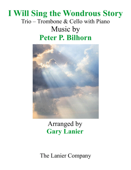 I Will Sing The Wondrous Story Trio Trombone Cello With Piano And Parts