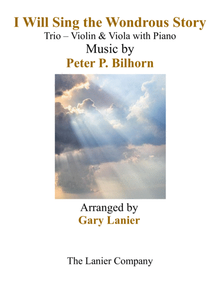 I Will Sing The Wondrous Story Trio Violin Viola With Piano And Parts