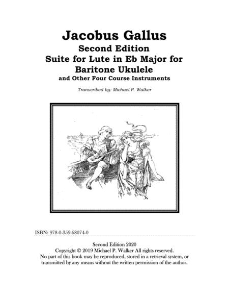 Jacobus Gallus Suite For Lute In Eb Major For Baritone Ukulele Second Edition