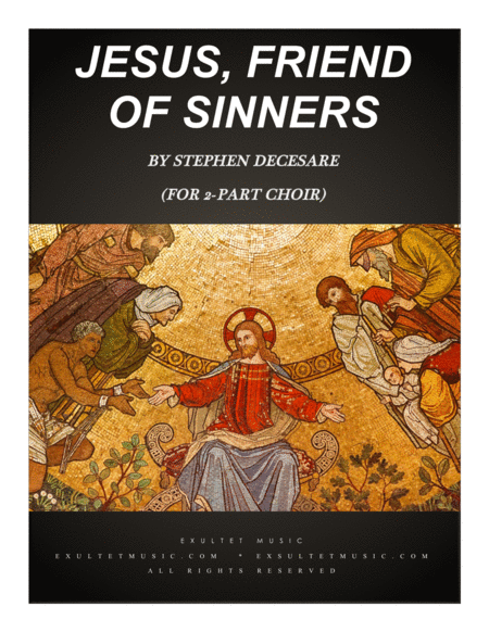 Jesus Friend Of Sinners For 2 Part Choir