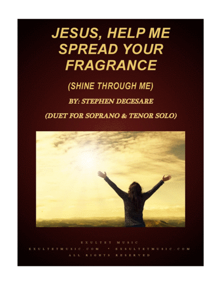 Jesus Help Me Spread Your Fragrance Shine Through Me Duet For Soprano Tenor Solo