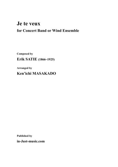 Je Te Veux For Concert Band Or Wind Ensemble Score