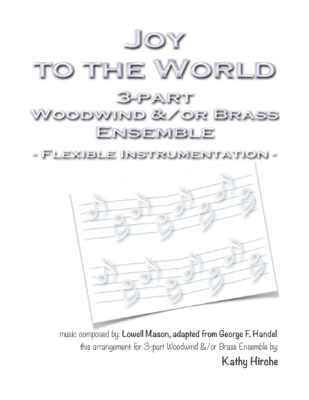 Joy To The World 3 Part Woodwind Or Brass Ensemble Flexible Instrumentation