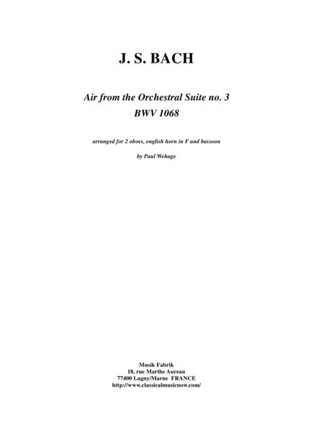 Js Bach Air From The Third Orchestral Suite Arranged For 2 Oboes English Horn And Bassoon By Paul Wehage