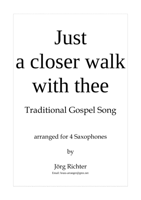 Just A Closer Walk With Thee For Saxophone Quartet