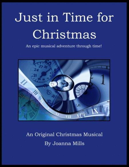 Just In Time For Christmas An Original Christmas Musical For Children And Teens