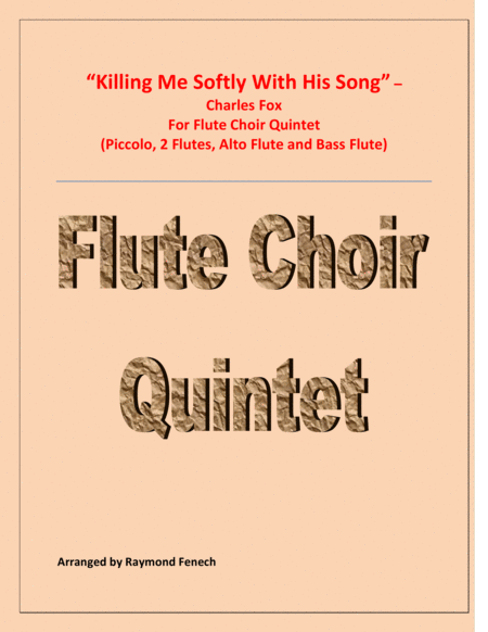 Killing Me Softly With His Song Flute Choir Quintet Piccolo 2 Flutes Alto Flute And Bass Flute
