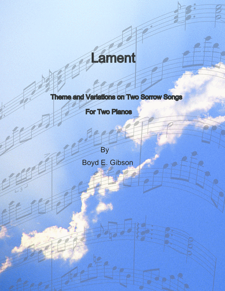 Lament Theme And Variations On Two Sorrow Songs For 2 Pianos